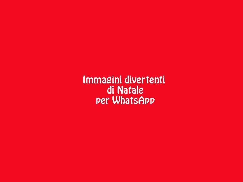 Immagini divertenti di natale per whatsapp iltuocruciverba for Immagini per whatsapp free