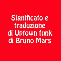 traduzione-significato-uptown-funk