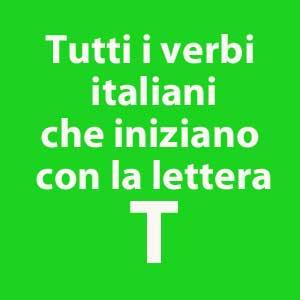 tutti i verbi che iniziano con la lettera T