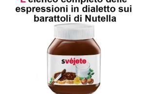 L'elenco completo delle etichette in dialetto della Nutella