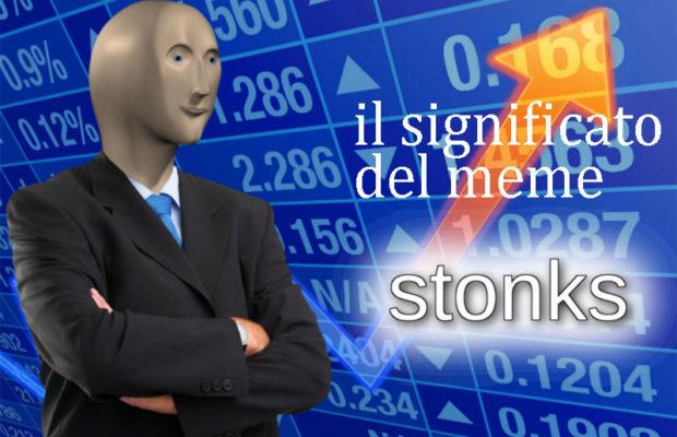 cosa significa il meme stonks