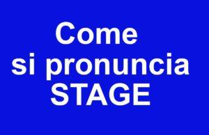 come si pronuncia stage
