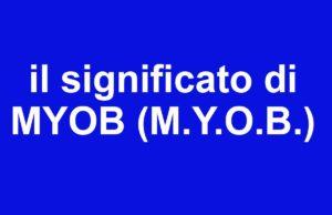 cosa significa myob