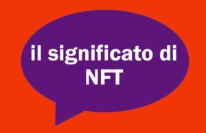 cosa vuol dire NFT